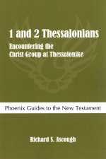 1 and 2 Thessalonians: Encountering the Christ Group at Thessalonike