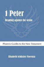 1 Peter: Reading Against the Grain