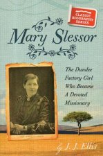 Mary Slessor: The Dundee Factory Girl Who Became a Devoted Missionary