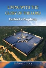 Living with the Glory of the Lord: Ezekiel's Prophecy