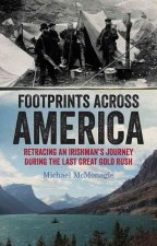 Footprints Across America: Retracing an Irishman's Journey During the Last Great Gold Rush
