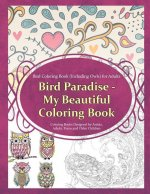Bird Coloring Book (Including Owls) for Adults: Bird Paradise - My Beautiful Col