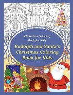 Christmas Coloring Book for Kids Rudolph and Santa?s Christmas Coloring Book for Kids