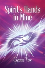 Spirit's Hands in Mine
