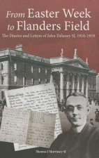 From Easter Week to Flanders Field: The Diaries and Letters of John Delaney Sj, 1916-1919