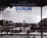 Father Browne's Dublin: Photographs, 1925-1950