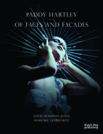 Paddy Hartley: Of Faces and Facades