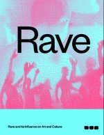 Rave: Rave and Its Influence on Art and Culture