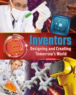 Inventors: Designing and Creating Tomorrow's World