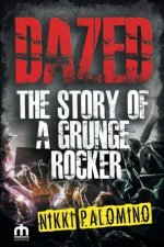 DAZED The Story of a Grunge Rocker