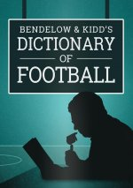 Bendelow and Kidd's Dictionary of Football