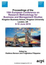 ECRM 2016 Proceedings of  The 15th European  Conference on  Research Methodology for  Business and Management Studies
