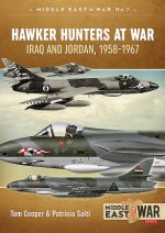 Hawker Hunters at War: Iraq and Jordan, 1958-1967