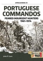 Portuguese Commandos: Feared Insurgent Hunters, 1961-1974