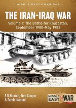 The Iran-Iraq War. Volume 1: The Battle for Khuzestan, September 1980-May 1982