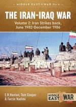 The Iran-Iraq War. Volume 2: Iran Strikes Back, June 1982-December 1986