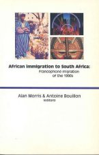 African Immigration to South Africa: Francophone Migration of the 1990s