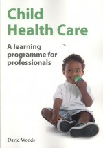 Child Health Care: A Learning Programme for Professionals (International Edition)