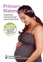 Primary Maternal Care: Antenatal and Postnatal Care in the Clinic