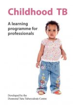 Childhood Tb: A Learning Programme for Professionals