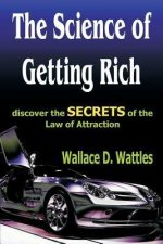 The Science of Getting Rich: Discover the Secrets of the Law of Attraction