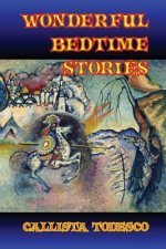 Wonderful Bedtime Stories: Classic Favorites and Other Lesser-Known Stories for Young Children