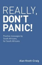 Really, Don't Panic!: Positive Messages by South Africans, for South Africans