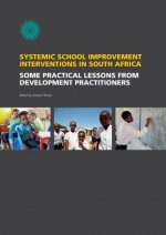 Systemic School Improvement Interventions in South Africa. Some Practical Lessons from Development Practioners
