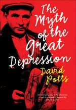 The Myth of the Great Depression