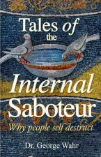 Tales of the Internal Saboteur: Why People Self Destruct