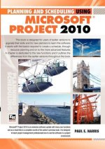 Planning and Scheduling Using Microsoft Project 2010