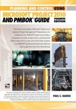 Planning and Control Using Microsoft Project 2010 and PMBOK Guide Fourth Edition