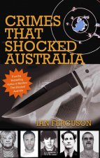 Crimes That Shocked Australia