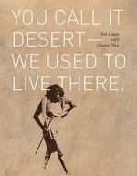 You Call It Desert-We Used to Live There