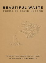 Beautiful Waste: Poems By David Mccomb