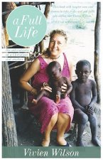 A Full Life: The Adventures of a Christian Aid Worker