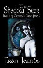 Ellenessia's Curse Book 1: The Shadow Seer Part 2