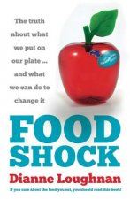 Food Shock: The Truth about What We Put on Our Plate ... and What We Can Do to Change It