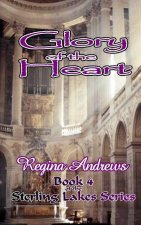 Sterling Lakes Series, Book 4: Glory of the Heart
