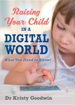 Raising Your Child in a Digital World: What You Need to Know!