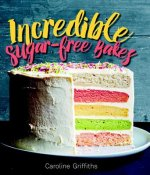 Incredible Bakes: *That Just Happen to Be Refined-Sugar Free!
