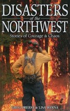 Disasters of the Northwest: Stories of Courage & Chaos