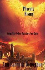 Phoenix Rising... from the Ashes Warriors Are Born