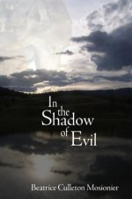 In the Shadow of Evil
