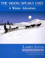 The Moon Speaks Cree: A Winter Adventure