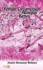Female Circumcision Among the Abagusii of Kenya
