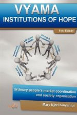 Vyama: Institutions of Hope - Ordinary People's Market Coordination & Society Organization Alternatives