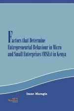 Factors That Determine Entrepreneurial Behaviour in Micro and Small Enterprises in Kenya