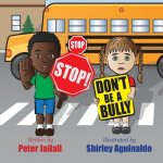 STOP! STOP! Don't be a bully!