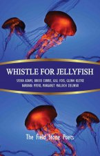 Whistle for Jellyfish: Foreword by Stephanie Bolster